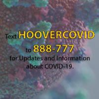 Text HOOVERCOVID to 888-777 for updates and information about COVID-19.